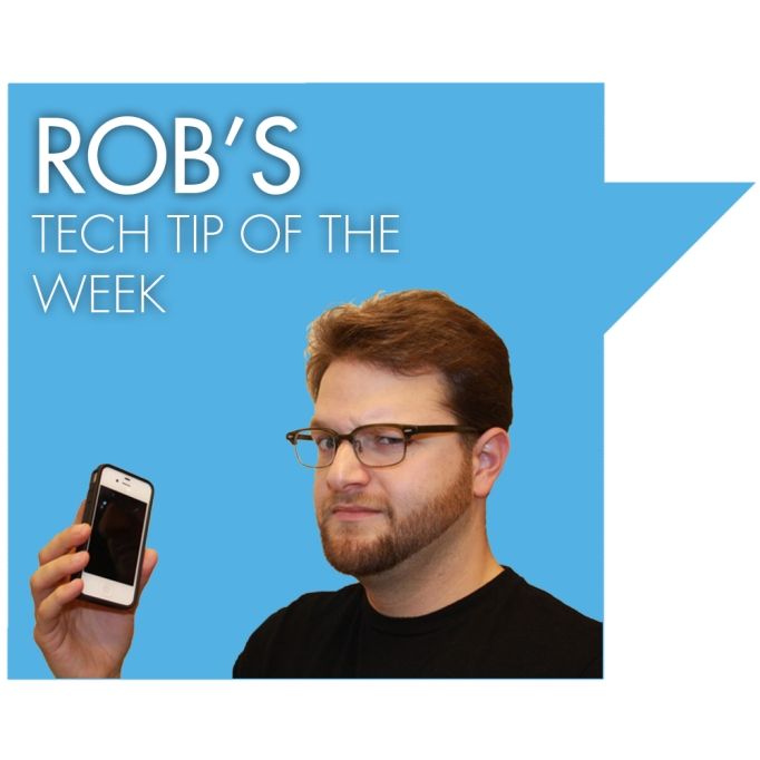 Rob's Tech Tip